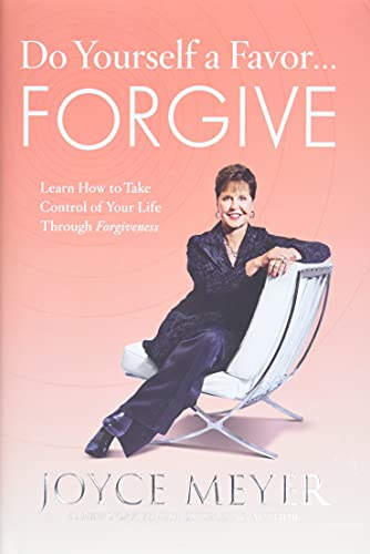 9780446547277: Do Yourself a Favor...Forgive: Learn How to Take Control of Your Life Through Forgiveness