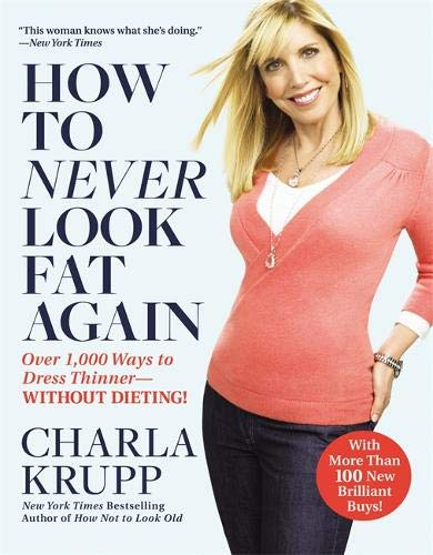 9780446547468: How to Never Look Fat Again: Over 1,000 Ways to Dress Thinner--Without Dieting!