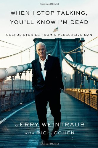 9780446548151: When I Stop Talking, You'll Know I'm Dead: Useful Stories from a Persuasive Man