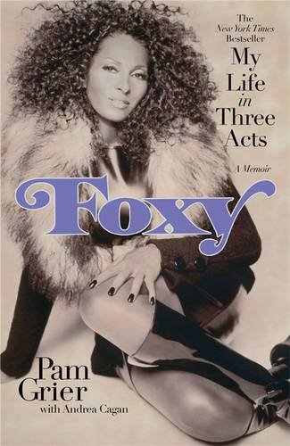 9780446548489: Foxy: My Life in Three Acts