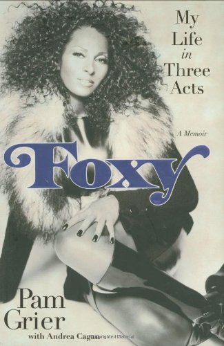 9780446548502: Foxy: My Life in Three Acts