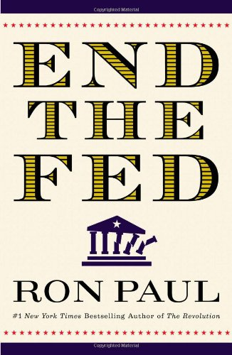 9780446549196: End The Fed