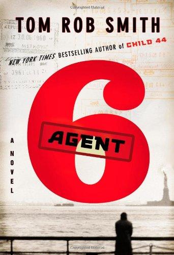 9780446550765: Agent 6 (Child 44 Trilogy)