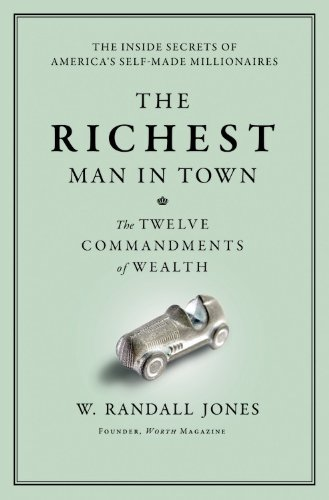 9780446551717: The Richest Man in Town: The Twelve Commandments of Wealth
