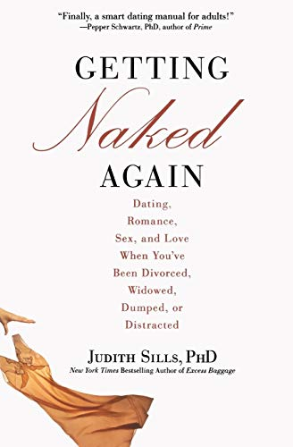 9780446551809: Getting Naked Again: Dating, Romance, Sex, and Love When You've Been Divorced, Widowed, Dumped, or Distracted
