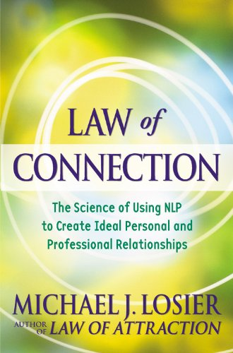 9780446552271: Law of Connection: The Science of Using NLP to Create Ideal Personal and Professional Relationships