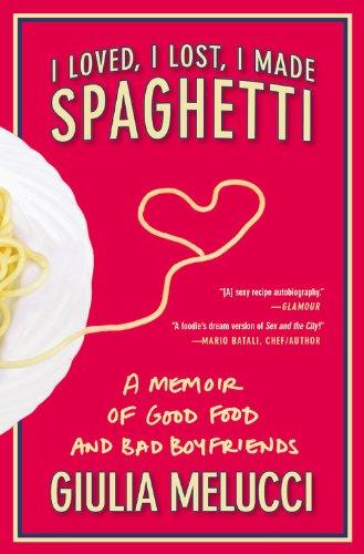 9780446552325: I Loved, I Lost, I Made Spaghetti