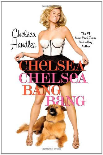Chelsea Chelsea Bang Bang: Handler, Chelsea