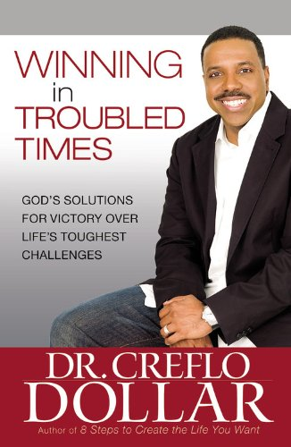 9780446553360: Winning in Troubled Times: God's Solutions for Victory Over Life's Toughest Challenges