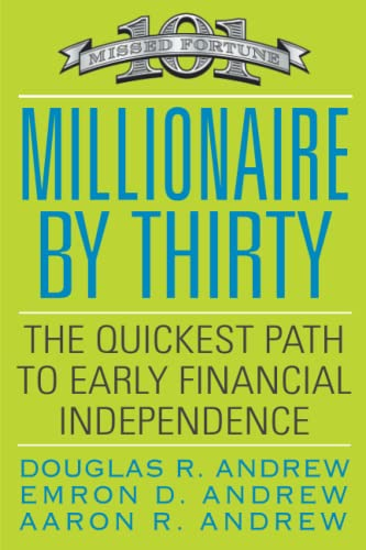 9780446556019: Millionaire by Thirty: The Quickest Path to Early Financial Independence