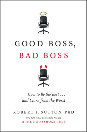 9780446556088: Good Boss, Bad Boss: How to Be the Best... and Learn from the Worst