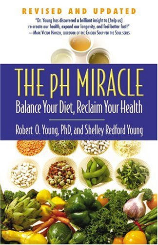 9780446556187: The pH Miracle: Balance Your Diet, Reclaim Your Health