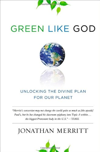 Green Like God: Unlocking the Divine Plan: Merritt, Jonathan