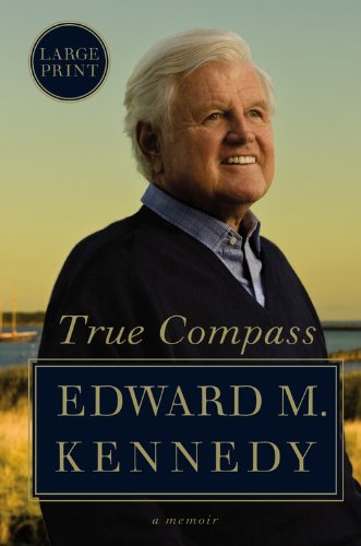 9780446557993: True Compass: A Memoir (Large Print)