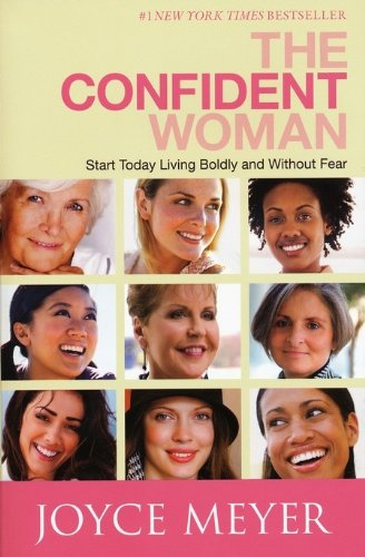 9780446558402: The Confident Woman: Start Today Living Boldly and Without Fear