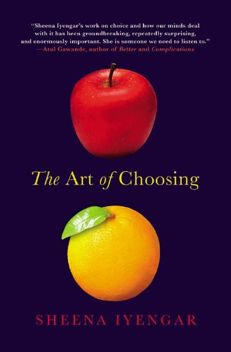 9780446559447: (The Art of Choosing: The Decisions We Make Everyday of Our Lives, What They Say About Us and How We Can Improve Them) By Sheena Iyengar (Author) Paperback on (Apr , 2010)