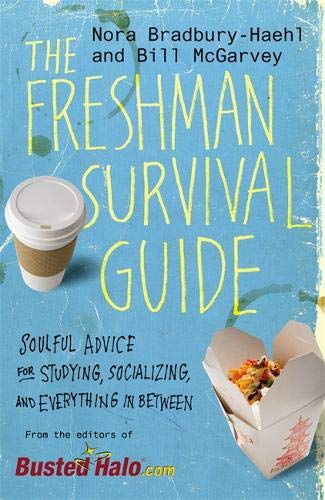 9780446560115: The Freshman Survival Guide: Soulful Advice for Studying, Socializing, and Everything In Between