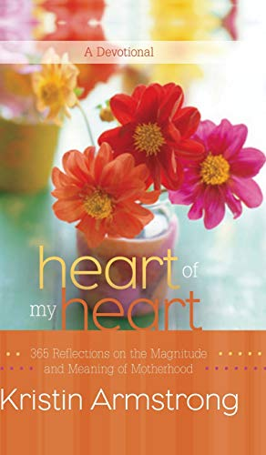 9780446561693: Heart of My Heart: 365 Reflections on the Magnitude and Meaning of Motherhood A Devotional
