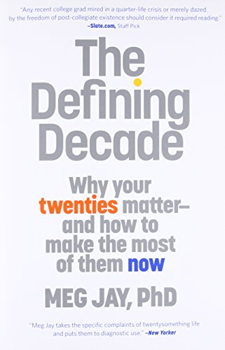 9780446561754: The Defining Decade: Why Your Twenties Matter--And How to Make the Most of Them Now