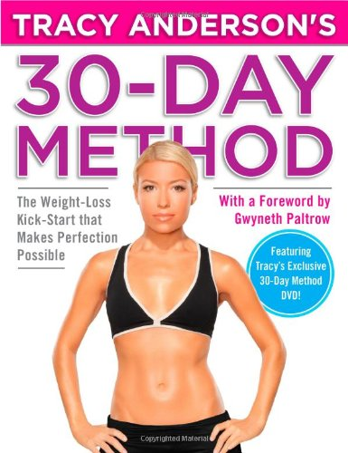 9780446562041: Tracy Anderson's 30-Day Method: The Weight-Loss Kick-Start That Makes Perfection Possible [With DVD]