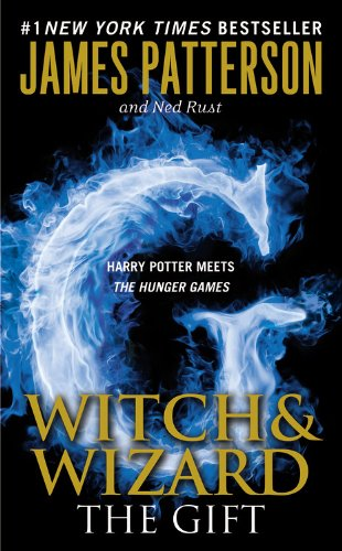 9780446562454: The Gift (Witch & Wizard #2)