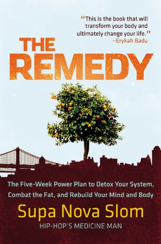 9780446563222: The Remedy: The Five-Week Power Plan to Detox Your System, Combat the Fat, and Rebuild Your Mind and Body