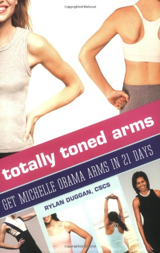 9780446563352: Totally Toned Arms: Get Michelle Obama Arms in 21 Days