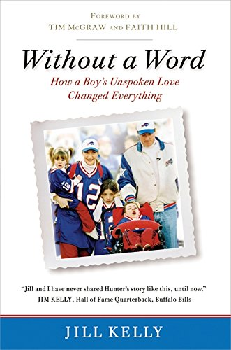 Without a Word: How a Boy's Unspoken Love Changed Everything: Kelly, Jill
