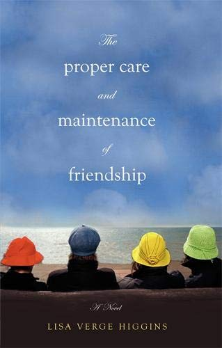 9780446563512: The Proper Care And Maintenance Of Friendship