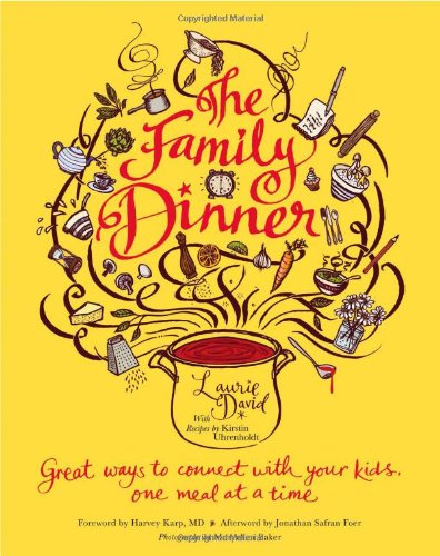 9780446565462: The Family Dinner: Great Ways to Connect with Your Kids, One Meal at a Time