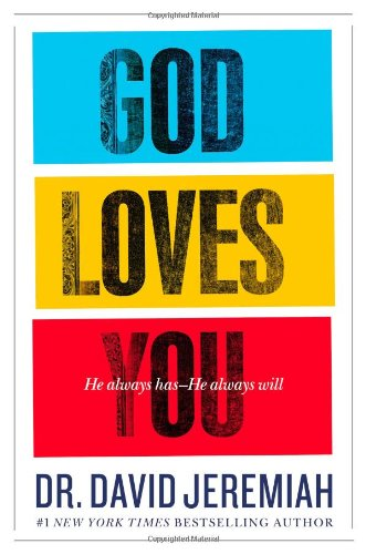 God Loves You: He Always Has--He Always Will (0446565970) by David Jeremiah