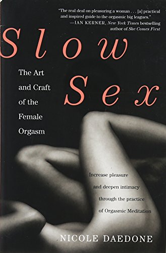 9780446567183: Slow Sex: The Art and craft of the Female Orgasm