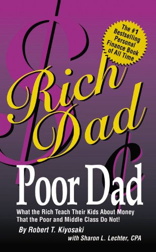 9780446567404: Rich Dad Poor Dad: What the Rich Teach Their Kids About Money-That the Poor and the Middle Class Do Not!