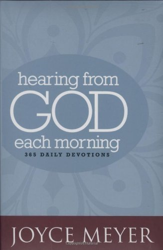 9780446568609: (HEARING FROM GOD EACH MORNING) 365 DAILY DEVOTIONS BY MEYER, JOYCE[AUTHOR]Hardcover{Hearing from God Each Morning: 365 Daily Devotions} on 2010