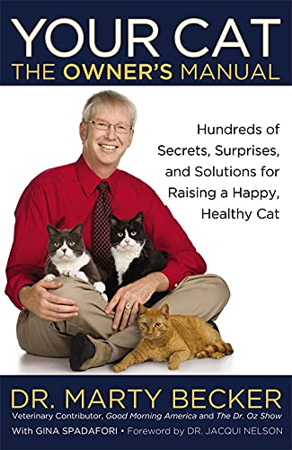 9780446571364: Your Cat: The Owner's Manual: Hundreds of Secrets, Surprises, and Solutions for Raising a Happy, Healthy Cat