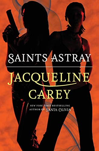 Saints Astray (0446571423) by Jacqueline Carey