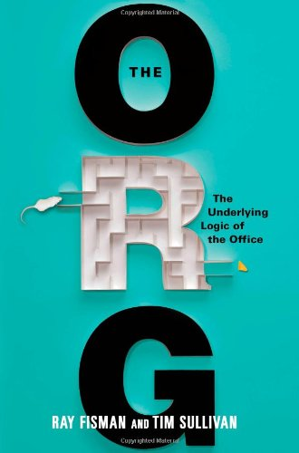 9780446571593: The Org: The Underlying Logic of the Office