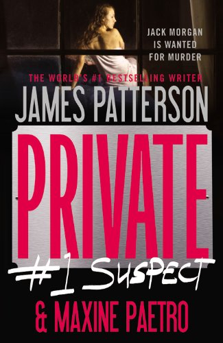 Private: #1 Suspect (0446571784) by Patterson, James; Paetro, Maxine