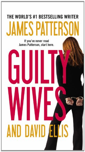 Guilty Wives (0446571881) by James Patterson; David Ellis