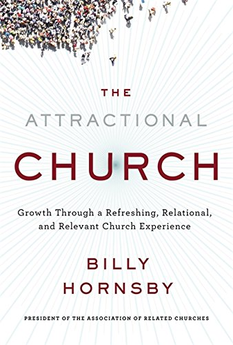 9780446572149: The Attractional Church: Growth Through a Refreshing, Relational, and Relevant Church Experience