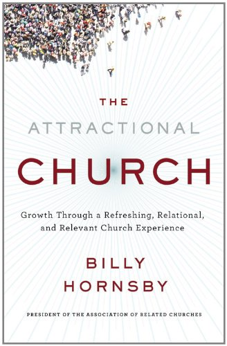 9780446572156: The Attractional Church: Growth Through a Refreshing, Relational, and Relevant Church Experience