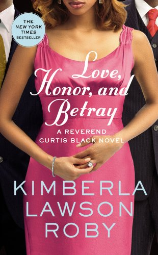 9780446572439: Love, Honor, and Betray (Reverend Curtis Black Novel)
