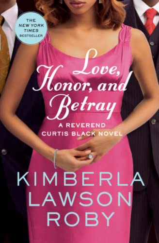 9780446572446: Love, Honor, and Betray (Reverend Curtis Black Novels)