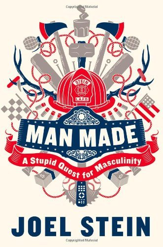 9780446573122: Man Made: A Stupid Quest for Masculinity