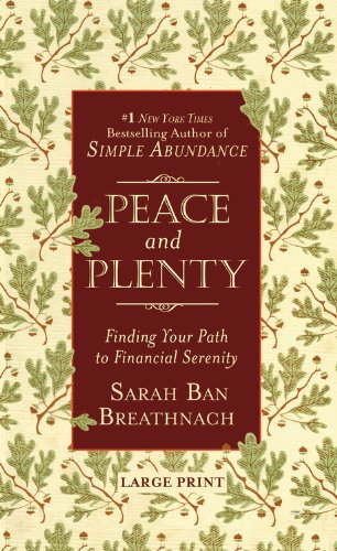 Peace and Plenty: Finding Your Path to Financial Serenity (Large Print)