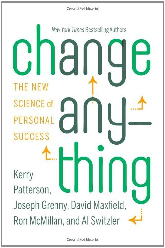 Change Anything: The New Science of Personal: Kerry Patterson, Joseph
