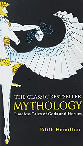 9780446574754: Mythology: Timeless Tales of Gods and Heroes, 75th Anniversary Illustrated Edition
