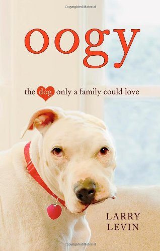 9780446574877: Oogy: The Dog Only a Family Could Love