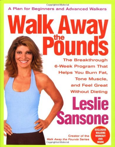 9780446576482: Walk Away the Pounds: The Breakthrough 6-Week Program That Helps You Burn Fat, Tone Muscle, and Feel Great Without Dieting