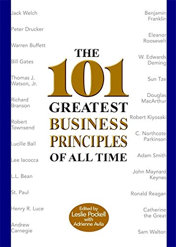 The 101 Greatest Business Principles of All Time: Leslie Pockell; Adrienne Avila